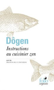 Dōgen - Instructions au cuisinier zen